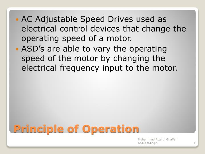 AC Adjustable Speed Drives used as electrical control devices that change the operating speed of a motor.