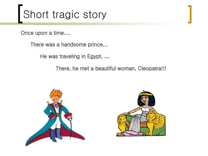 Short tragic story