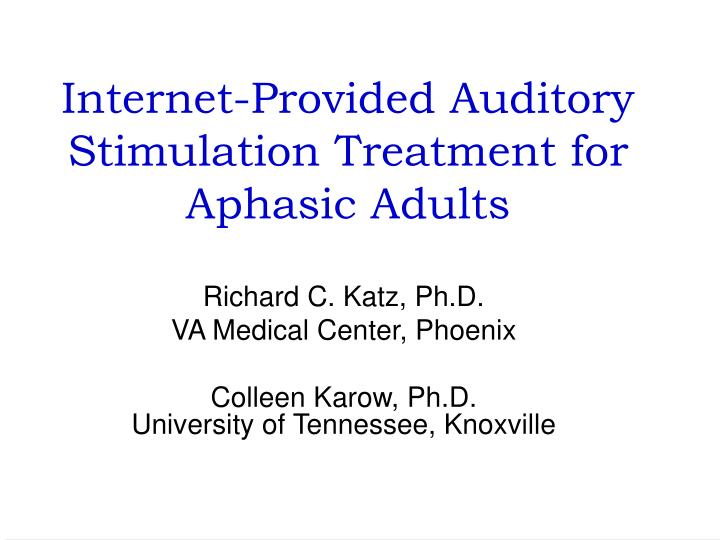 Internet-Provided Auditory Stimulation Treatment for Aphasic Adults