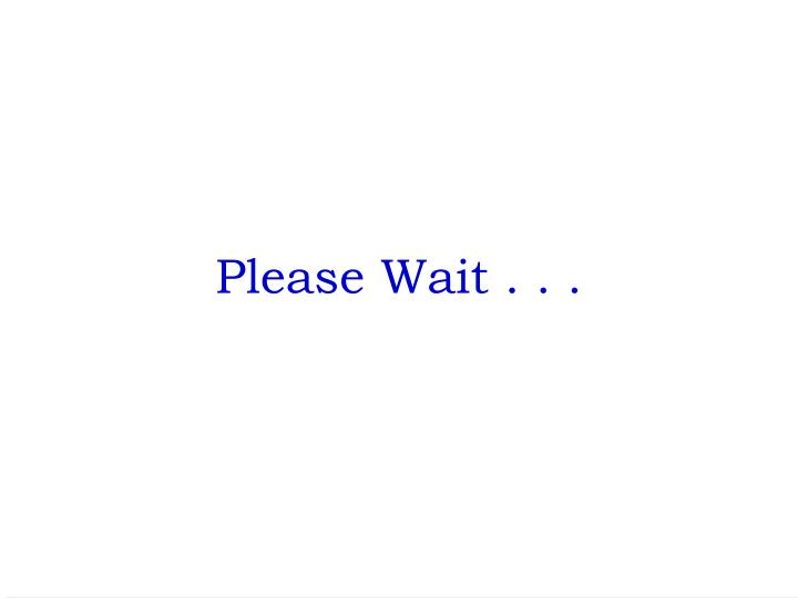 Please Wait . . .