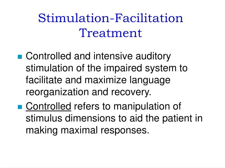 Stimulation-Facilitation Treatment
