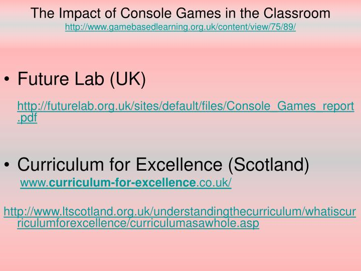 The Impact of Console Games in the Classroom