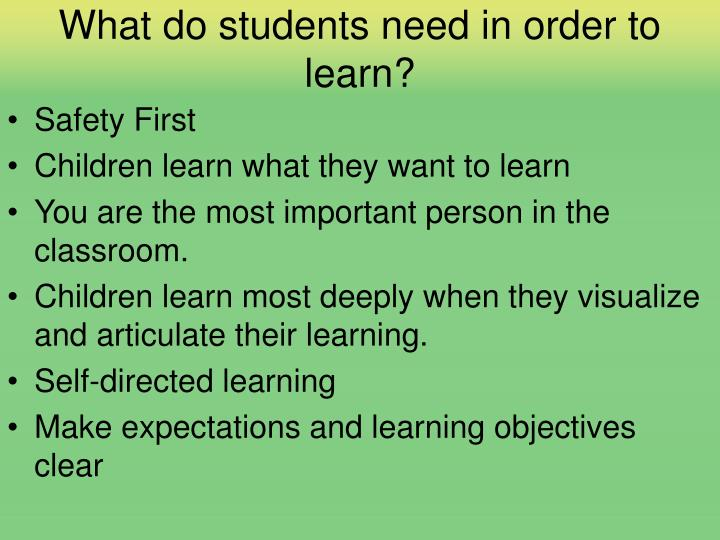 What do students need in order to learn?