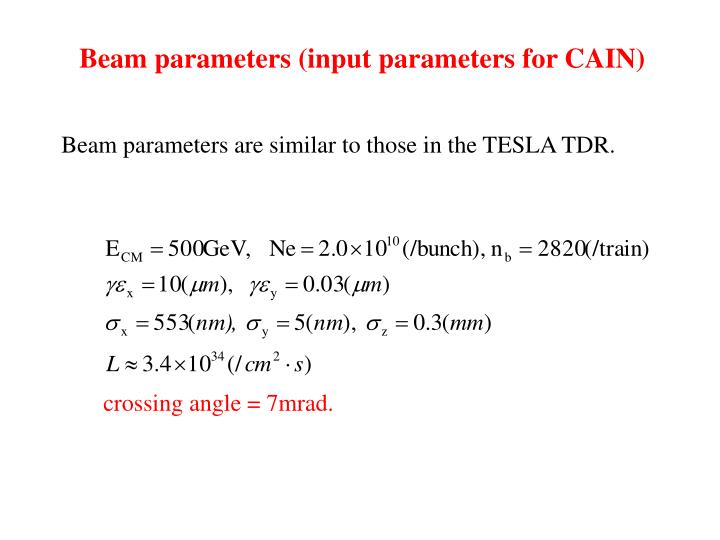 Beam parameters (input parameters for CAIN)