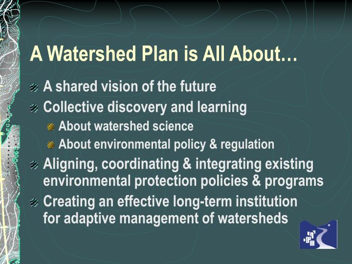 A Watershed Plan is All About…