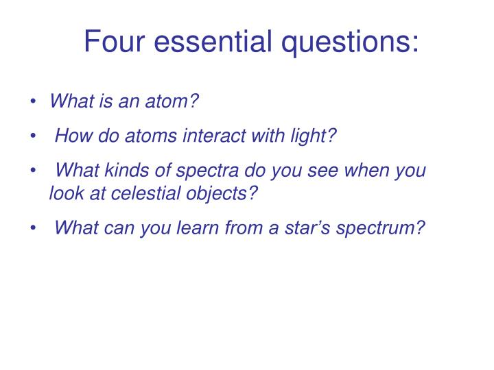 Four essential questions