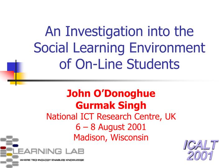 An investigation into the social learning environment of on line students