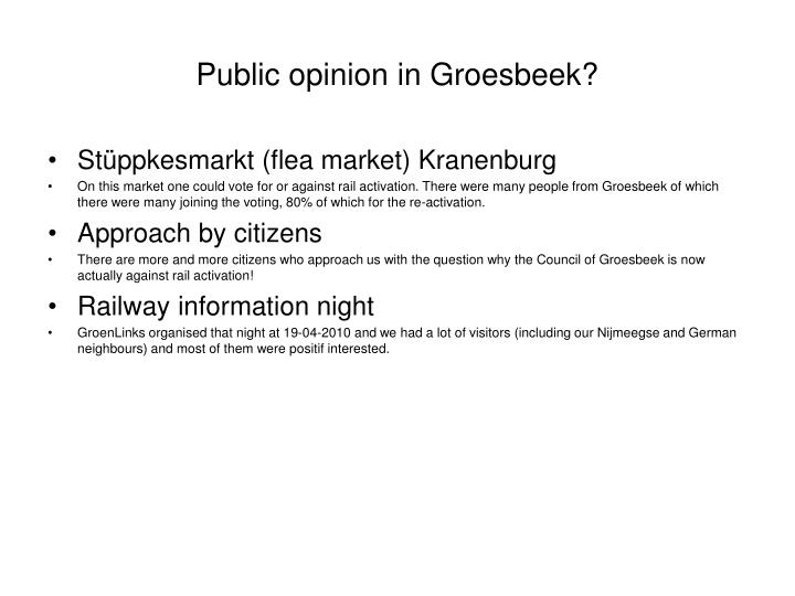 Public opinion in Groesbeek?