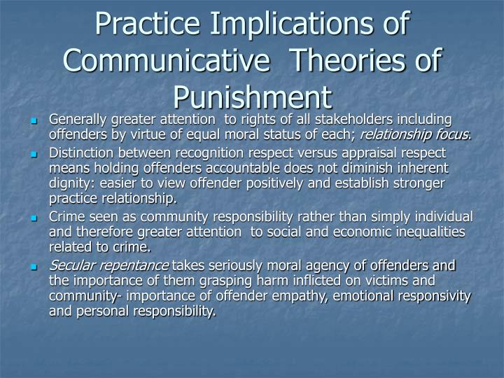 Practice Implications of Communicative  Theories of Punishment