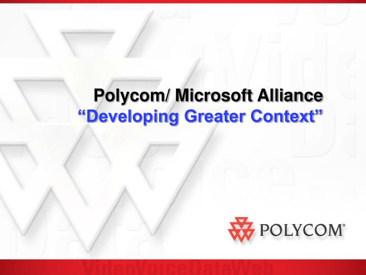 Polycom microsoft alliance developing greater context