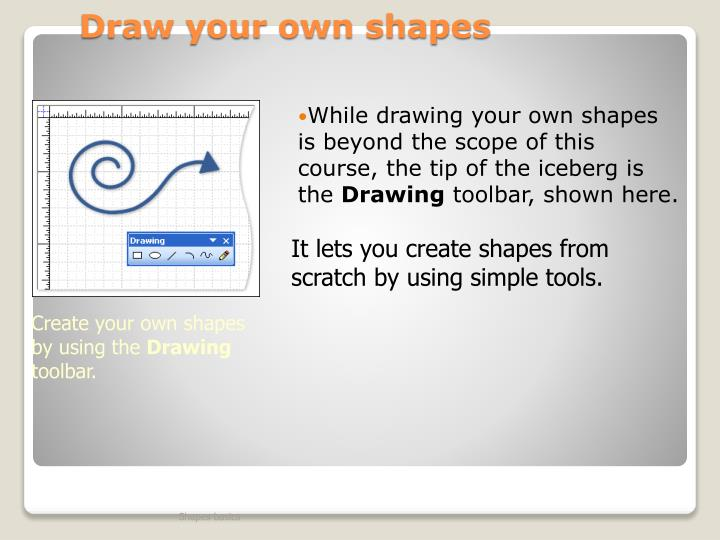 Draw your own shapes