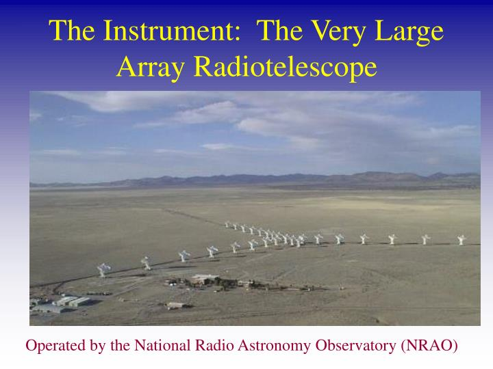 The Instrument:  The Very Large Array Radiotelescope