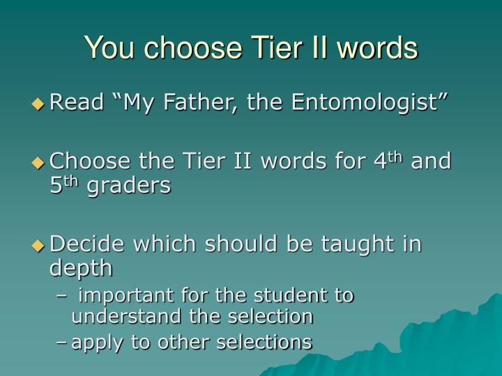 You choose Tier II words