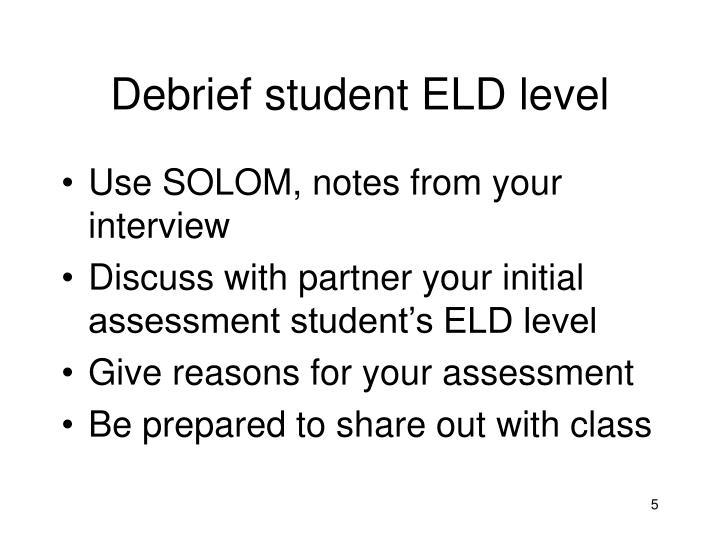 Debrief student ELD level