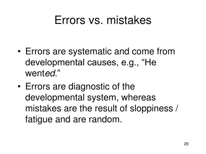 Errors vs. mistakes