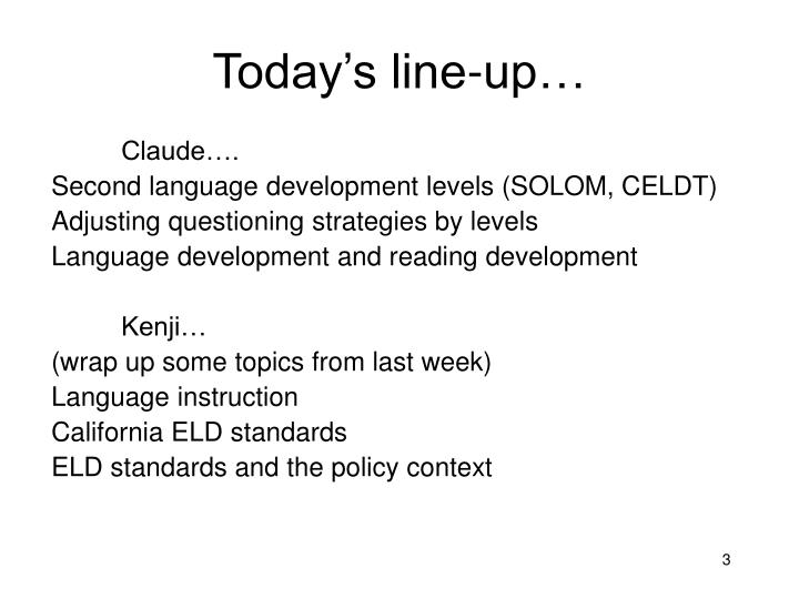 Today's line-up…