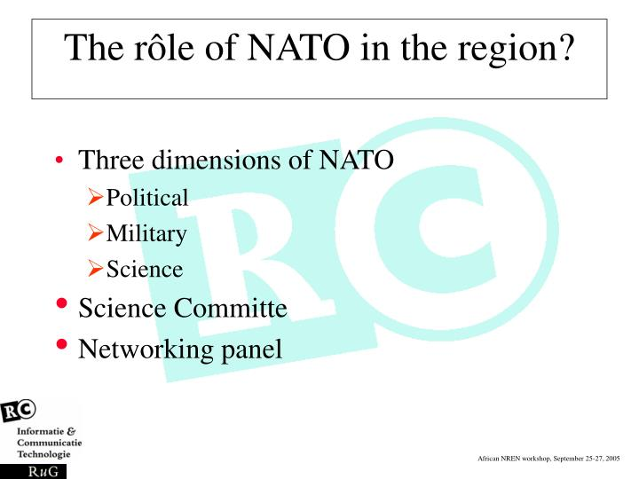 The rôle of NATO in the region?