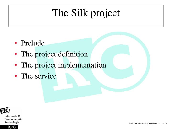The Silk project