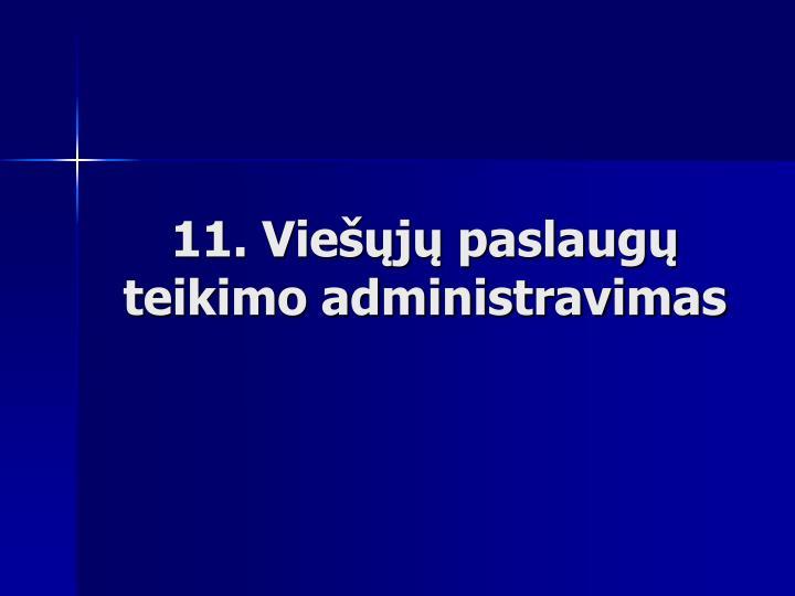 11. Viešųjų paslaugų teikimo administravimas