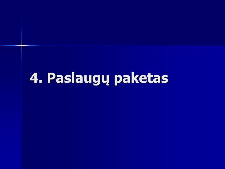 4. Paslaugų paketas