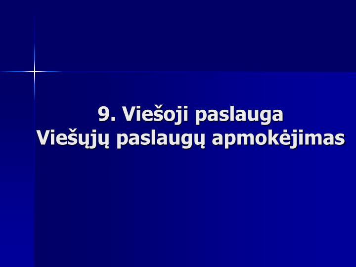 9. Viešoji paslauga