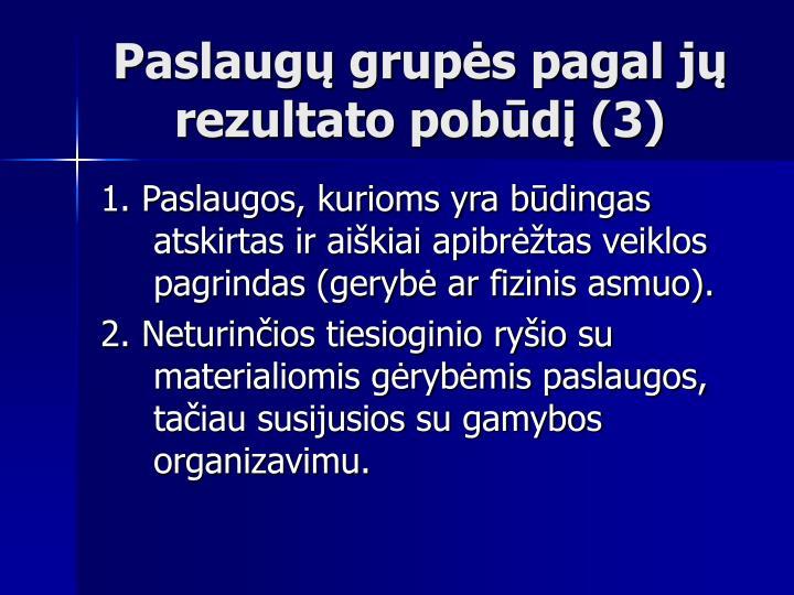 Paslaugų grupės pagal jų rezultato pobūdį (3)