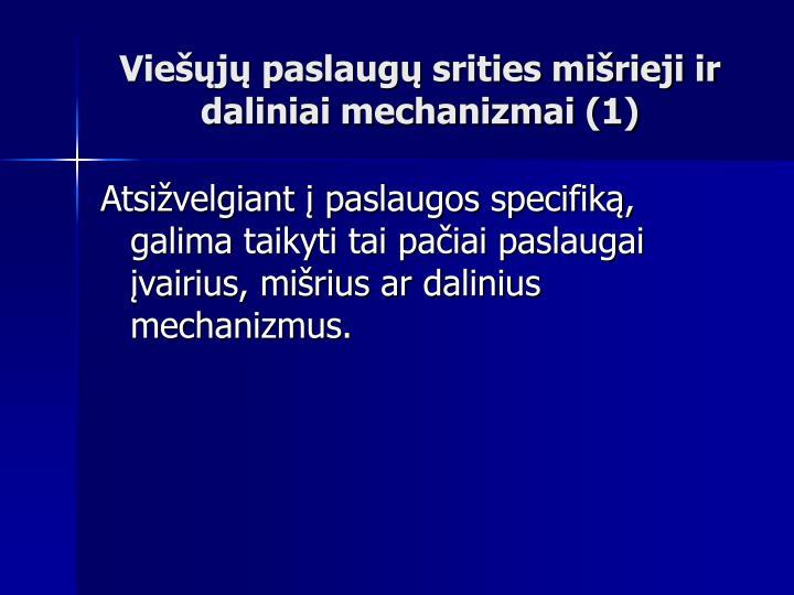 Viešųjų paslaugų srities mišrieji ir daliniai mechanizmai (1)