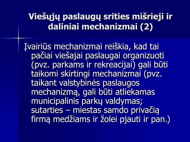 Viešųjų paslaugų srities mišrieji ir daliniai mechanizmai (2)