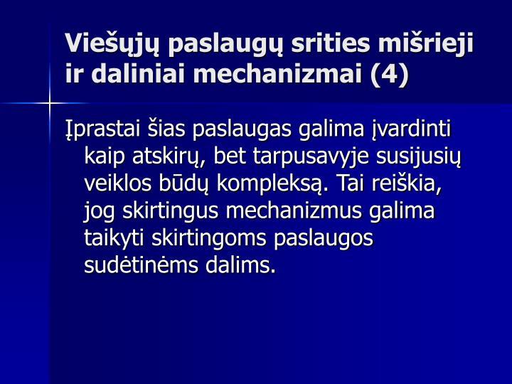 Viešųjų paslaugų srities mišrieji ir daliniai mechanizmai (4)