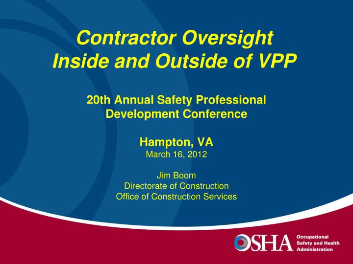 Contractor oversight inside and outside of vpp