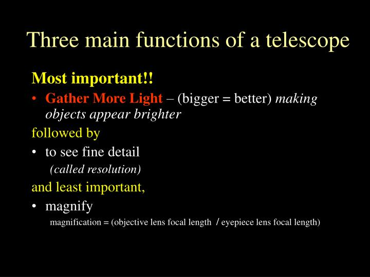 Three main functions of a telescope