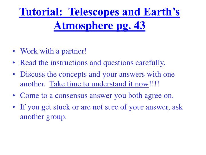 Tutorial:  Telescopes and Earth's Atmosphere pg. 43