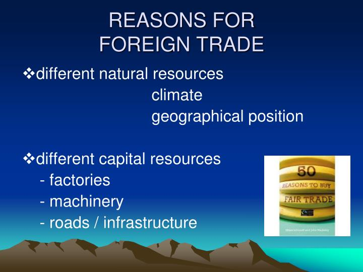 Reasons for foreign trade