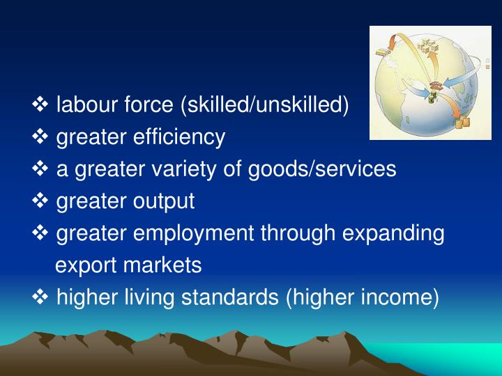 labour force (skilled/unskilled)