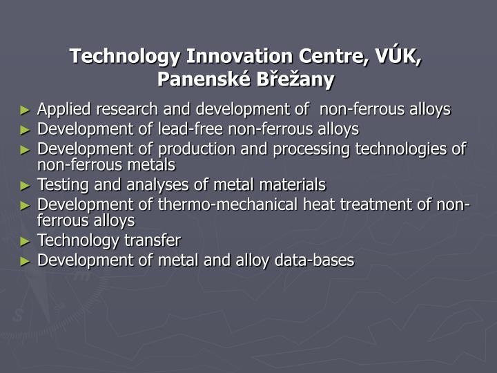 Technology Innovation Centre, VÚK,