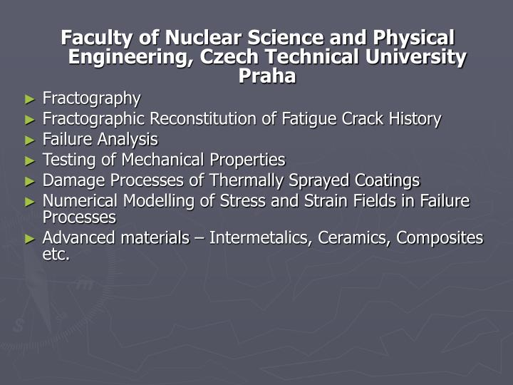 Faculty of Nuclear Science and Physical Engineering, Czech Technical University  Praha
