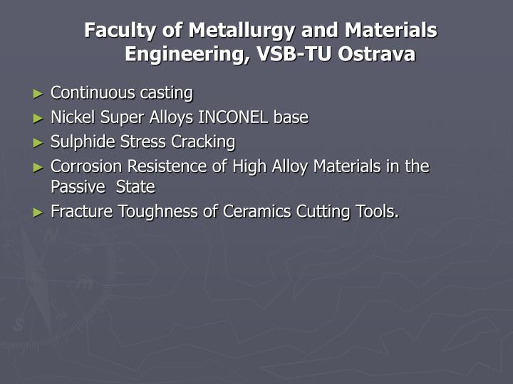 Faculty of Metallurgy and Materials Engineering, VSB-TU Ostrava