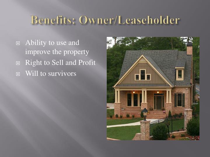 Benefits: Owner/Leaseholder
