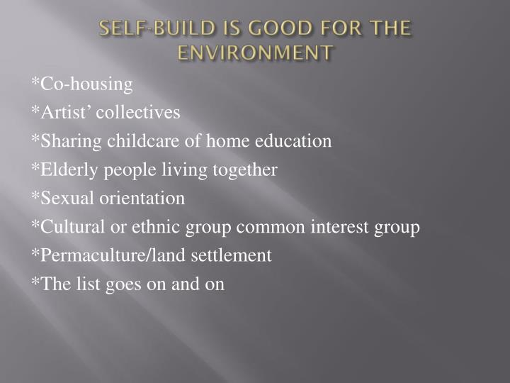 SELF-BUILD IS GOOD FOR THE ENVIRONMENT