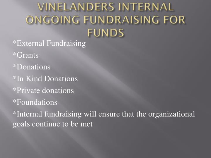 VINELANDERS INTERNAL ONGOING FUNDRAISING FOR FUNDS
