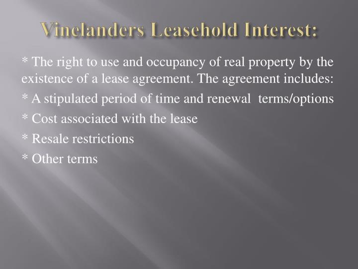 Vinelanders Leasehold Interest: