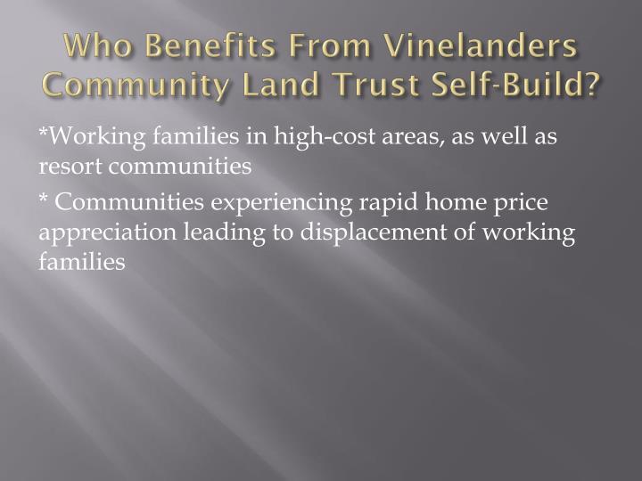 Who Benefits From Vinelanders Community Land Trust Self-Build?