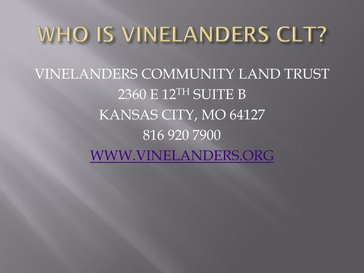 WHO IS VINELANDERS CLT?