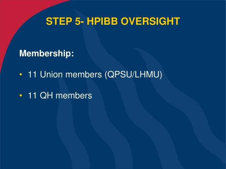 STEP 5- HPIBB OVERSIGHT