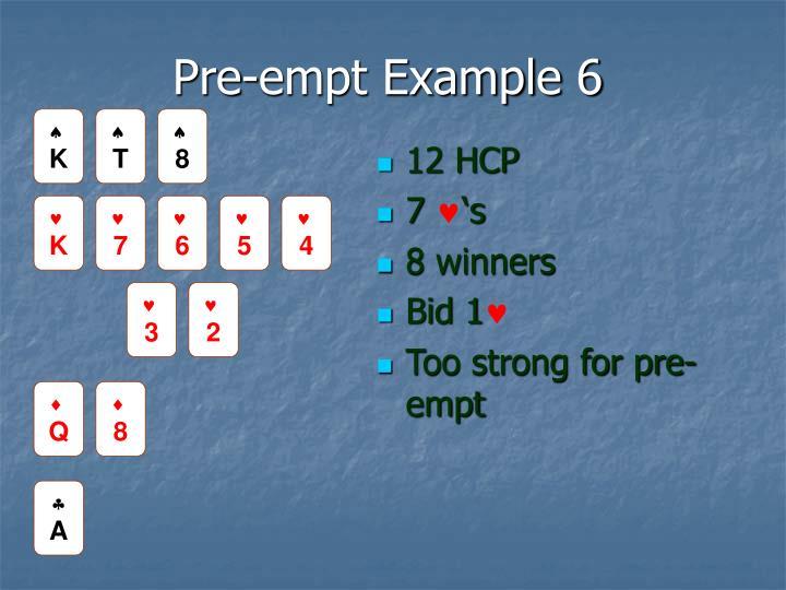 Pre-empt Example 6