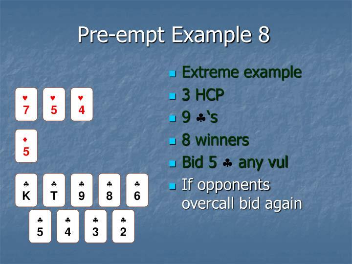 Pre-empt Example 8
