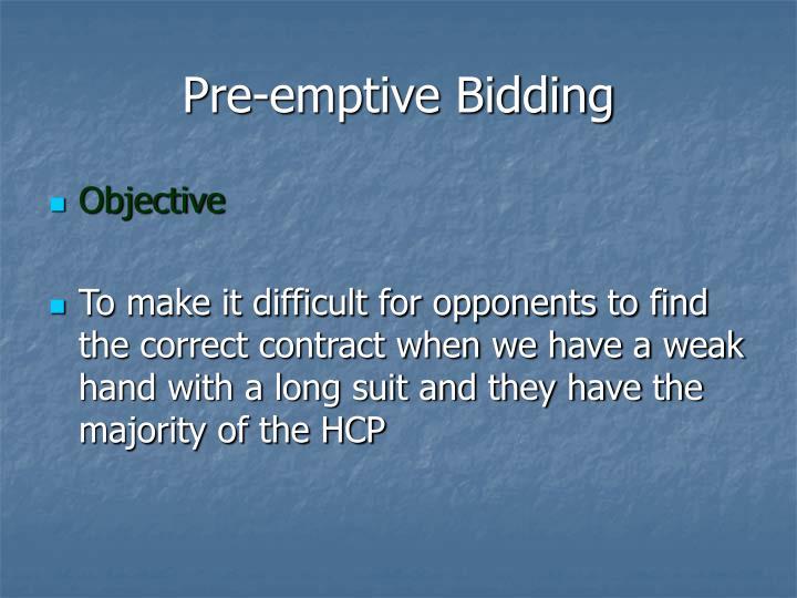 Pre-emptive Bidding