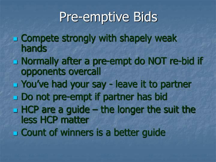 Pre-emptive Bids
