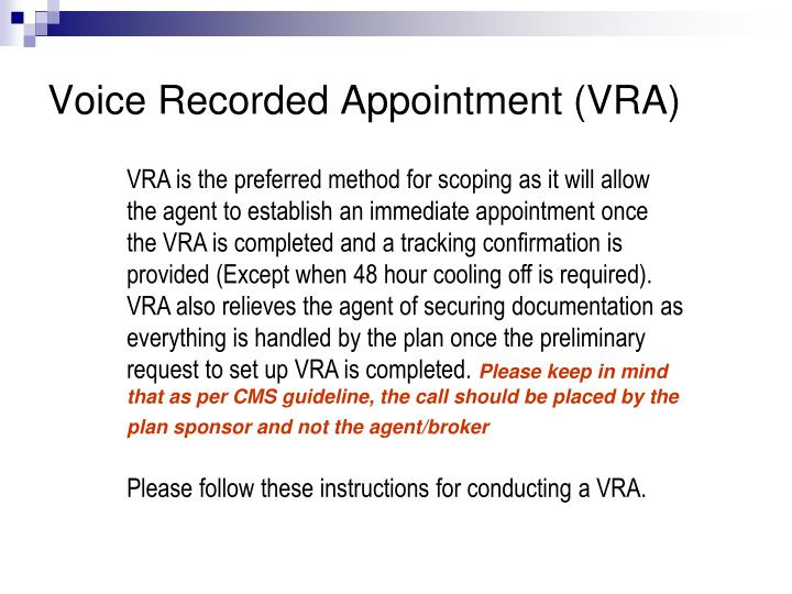 Voice Recorded Appointment (VRA)