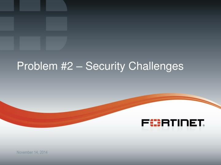 Problem #2 – Security Challenges